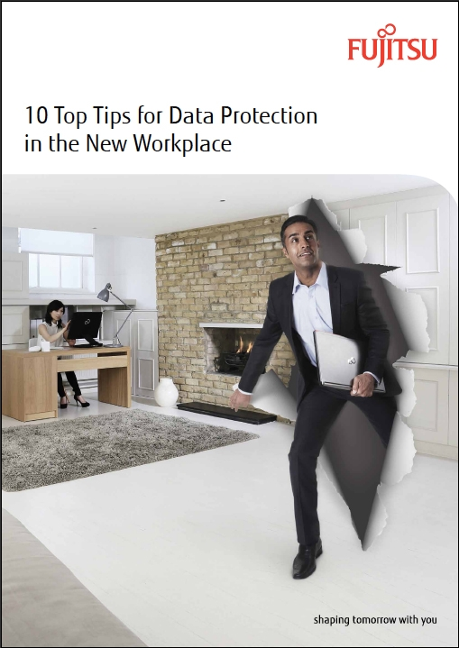 Fujitsu - 10 Top Tips for Data Protection in the New Workplace