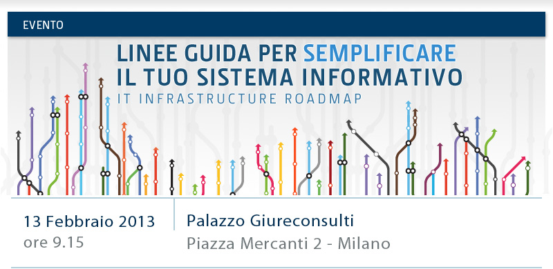 Evento 13 Febbario Milano - IT Infrastructure Roadmap