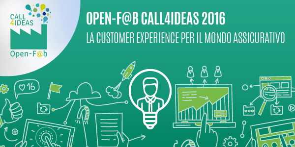 OPEN-F@B 2016 CALL4IDEAS   LA CUSTOMER EXPERIENCE PER IL MONDO ASSICURATIVO